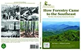"""How Forestry Came to the Southeast; The Role of the Society of American Foresters"""