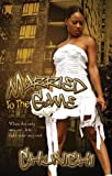 Married To The Game (Urban Books)