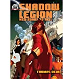 img - for [ Shadow Legion: New Roads to Hell By Deja, Thomas ( Author ) Paperback 2013 ] book / textbook / text book