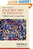Jesus Ben Sira of Jerusalem: A Biblical Guide to Living Wisely (Interfaces)