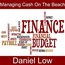 Managing Cash on the Beach Audiobook by Daniel Low Narrated by Daniel Low