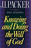 Knowing and Doing the Will of God (0830734546) by Packer, J. I.