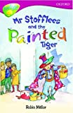 Oxford Reading Tree: Stage 10: TreeTops: Mr Stofflees and the Painted Tiger (Oxford Reading Tree Treetops)