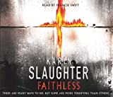 Karin Slaughter Faithless: (Grant County series 5)