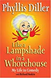 Like a Lampshade in a Whorehouse (1585423963) by Phyllis  Diller