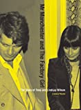 img - for Mr Manchester and the Factory Girl: The Story of Tony and Lindsay Wilson book / textbook / text book