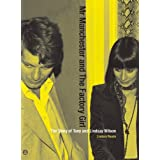 Mr Manchester and the Factory Girl: The Story of Tony and Lindsay Wilsonby Lindsay Reade