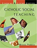 Catholic Social Teaching: Learning & Living Justice
