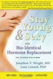 img - for Stay Young & Sexy with Bio-Identical Hormone Replacement: The Science Explained book / textbook / text book