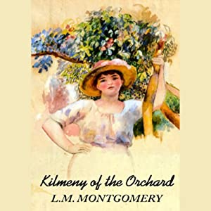 Kilmeny of the Orchard Audiobook