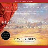 A Heartbreaking Work of Staggering Genius (       UNABRIDGED) by Dave Eggers Narrated by Dion Graham