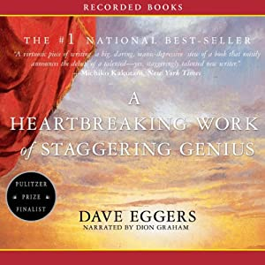 A Heartbreaking Work of Staggering Genius | [Dave Eggers]
