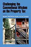 img - for Challenging the Conventional Wisdom on the Property Tax book / textbook / text book