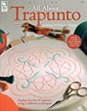 Quilting: All About Trapunto (Quilting)