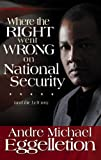 Where The Right Went Wrong On National Security (And The Left Too)