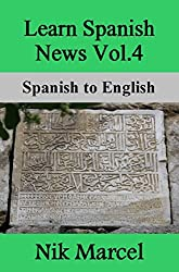 Learn Spanish News Vol.4- Spanish to English (Spanish Edition)