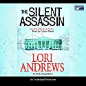 The Silent Assassin Audiobook by Lori B. Andrews Narrated by Coleen Marlo