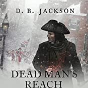 Dead Man's Reach: Thieftaker Chronicles, Book 4 | D. B. Jackson