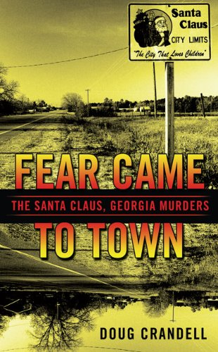Book: Fear Came To Town - The Santa Claus, Georgia, Murders by Doug Crandell