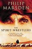 Philip Marsden The Spirit-Wrestlers