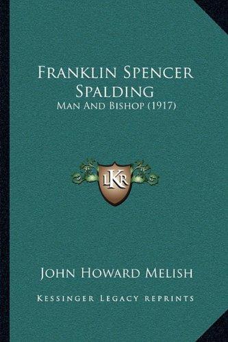 Franklin Spencer Spalding: Man and Bishop (1917)