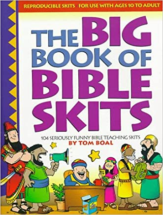 The Big Book of Bible Skits: 104 Seriously Funny Bible Teaching Skits