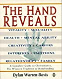 img - for The Hand Reveals: A Complete Guide to Cheiromancy : The Western Tradition of Handreading book / textbook / text book