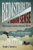 img - for Redistribution of Common Sense: Selected Commentaries on the Obama Administration-2009-2014 book / textbook / text book