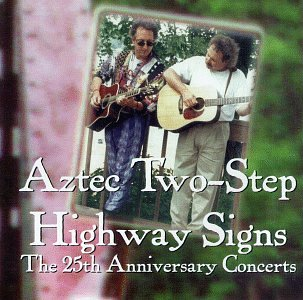Aztec Two-Step - Highway Signs: The 25th Anniversary Concerts - Zortam Music