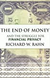 img - for The End of Money and the Struggle for Financial Privacy book / textbook / text book