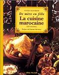 La cuisine marocaine: 210 recettes et...