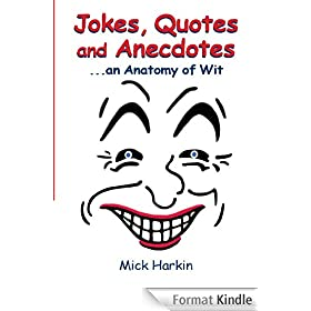 Jokes, Quotes and Anecdotes ... an Anatomy of Wit (English Edition)