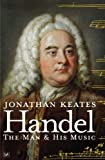 Handel: The Man & His Music