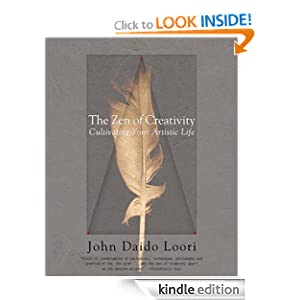 The Zen of Creativity: Cultivating Your Artistic Life John Daido Loori