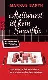 Mettwurst ist kein Smoothie (3499258560) by Markus Barth