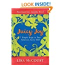 Juicy Joy: 7 Simple Steps to Your Glorious, Gutsy Self
