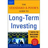 The Standard and Poor's Guide to Long-term Investing: 7 Keys to Building Wealth