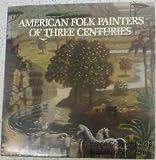 American Folk Painters of Three Centuries