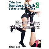 Pandora North: School of the Arcane 2: Humiliating My Roommate (Modern Fantasy Futanari Erotica)by Tiffany Bell