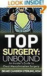 Top Surgery: Unbound: An Insider's Gu...