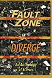 img - for Fault Zone: Diverge: An Anthology of Stories by the San Francisco/Peninsula Writers Club (Volume 5) book / textbook / text book