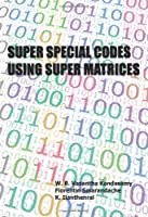 Super Special Codes Using Super Matrices ebook download