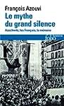 Le mythe du grand silence: Auschwitz,...