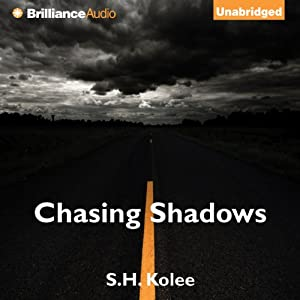 Chasing Shadows: Shadow Series, Book 2 | [S. H. Kolee]