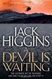 A Devil is Waiting (Sean Dillon Series, Book 19) Jack Higgins