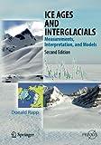 Ice Ages and Interglacials: Measurements, Interpretation, and Models (Springer Praxis Books)