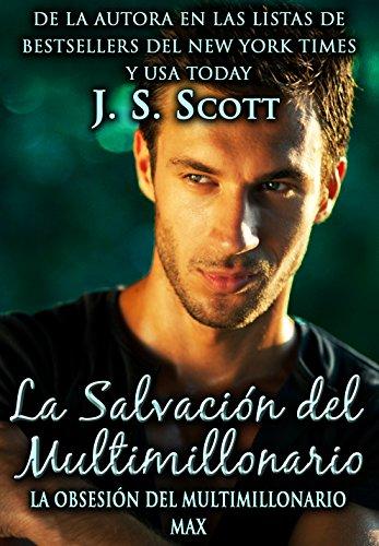 Portada del libro La Salvación del Multimillonario de J. S. Scott