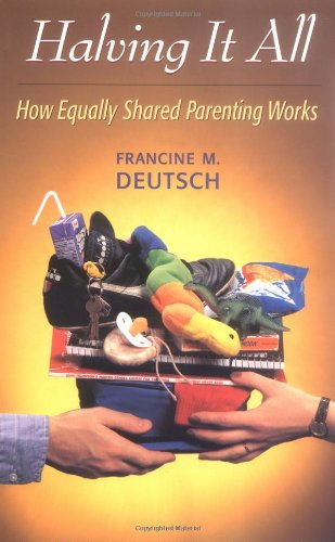 Halving It All: How Equally Shared Parenting Works