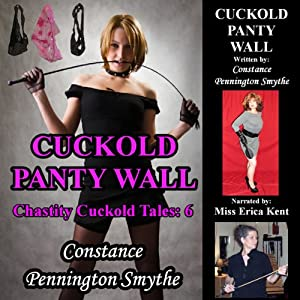 Cuckold Panty Wall: Chastity Cuckold Tales | [Constance Pennington Smythe]