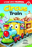 Circus Train (Stone Arch Readers)